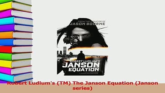 Download  Robert Ludlums TM The Janson Equation Janson series Ebook Free