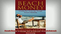 READ book  Beach Money Creating Your Dream Life Through Network Marketing  DOWNLOAD ONLINE