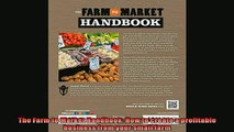 READ book  The Farm to Market Handbook How to create a profitable business from your small farm  FREE BOOOK ONLINE