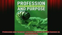READ book  Profession and Purpose A Resource Guide for MBA Careers in Sustainability Full Free