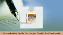 PDF  Consultation Skills for Mental Health Professionals Free Books