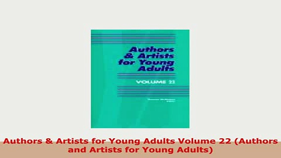 PDF  Authors  Artists for Young Adults Volume 22 Authors and Artists for Young Adults Download Full Ebook