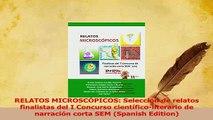 Read  RELATOS MICROSCÓPICOS Selección de relatos finalistas del I Concurso científicoliterario Ebook Free