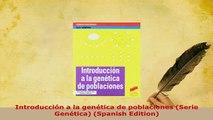 PDF  Introducción a la genética de poblaciones Serie Genética Spanish Edition Ebook