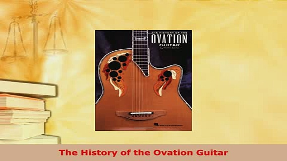PDF  The History of the Ovation Guitar PDF Book Free