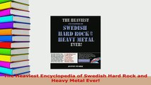 PDF  The Heaviest Encyclopedia of Swedish Hard Rock and Heavy Metal Ever PDF Book Free