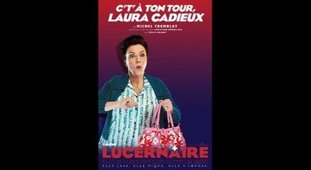 C'T'A TON TOUR, LAURA CADIEUX, de Michel Tremblay