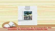 PDF  The Crusades 4 Volumes An Encyclopedia The Crusades An Encyclopedia 4 Volume Set Free Books