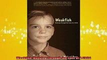 READ book  Weakfish Bullying Through the Eyes of A Child Full EBook