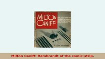 PDF  Milton Caniff Rembrandt of the comicstrip Free Books
