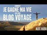 Comment je gagne ma vie avec mon Blog Voyage ?