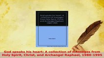 PDF  God speaks his heart A collection of messages from Holy Spirit Christ and Archangel Read Online