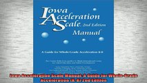 READ FREE FULL EBOOK DOWNLOAD  Iowa Acceleration Scale Manual A Guide for WholeGrade Acceleration K8 2nd Edition Full Ebook Online Free