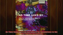 READ book  As Time Goes By From the Industrial Revolutions to the Information Revolution  FREE BOOOK ONLINE