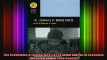 READ book  The Economics of School Choice National Bureau of Economic Research Conference Report Full EBook