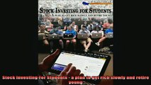 READ book  Stock Investing For Students  a plan to get rich slowly and retire young Full EBook