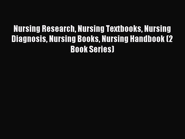 Read Nursing Research Nursing Textbooks Nursing Diagnosis Nursing Books Nursing Handbook (2