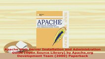 Download  Apache Web Server Installation and Administration Guide Open Source Library by Free Books