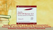 PDF  Apache HTTP Server 22 Official Documentation  Volume II Security and Server Programs by Download Full Ebook