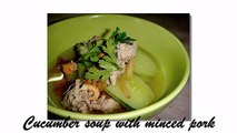 Chubby Lawyer Cucumber soup with minced pork