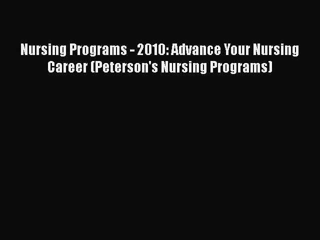 Book Nursing Programs – 2010: Advance Your Nursing Career (Peterson's Nursing Programs) Read