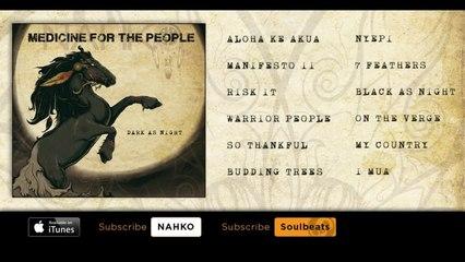 Nahko & Medicine For The People - Dark As Night (Full Album)