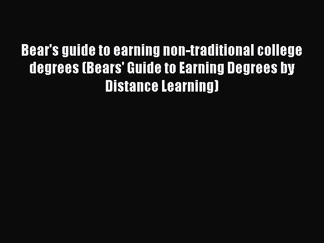 [PDF] Bear's guide to earning non-traditional college degrees (Bears' Guide to Earning Degrees