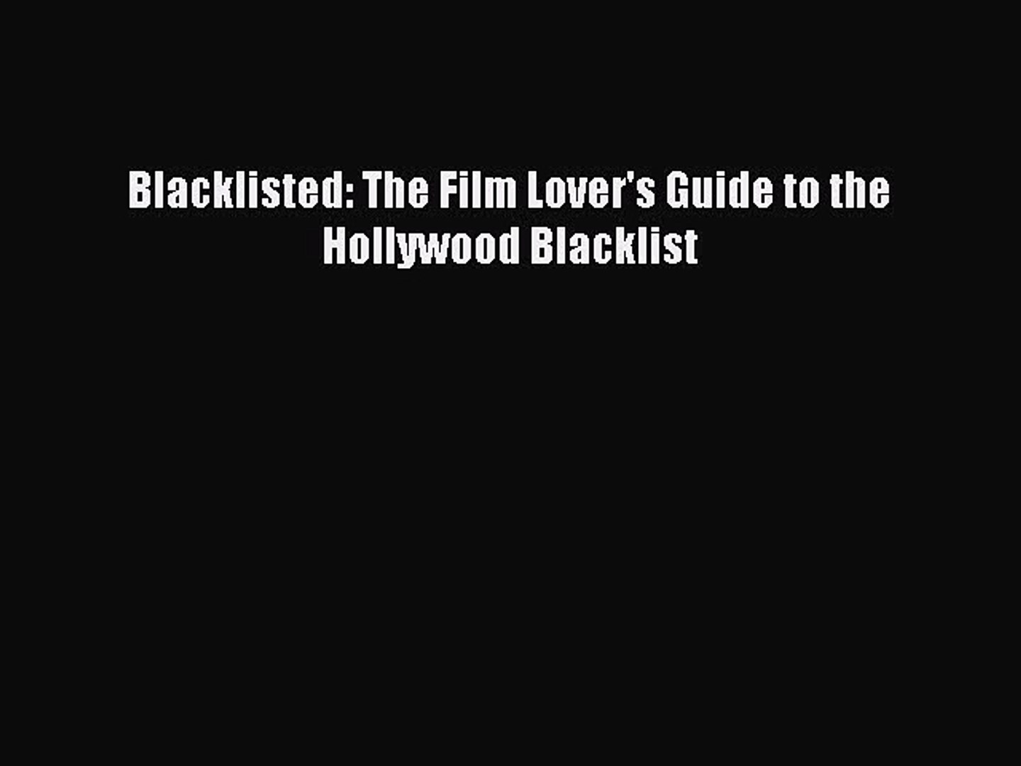 [Read book] Blacklisted: The Film Lover's Guide to the Hollywood Blacklist [PDF] Online