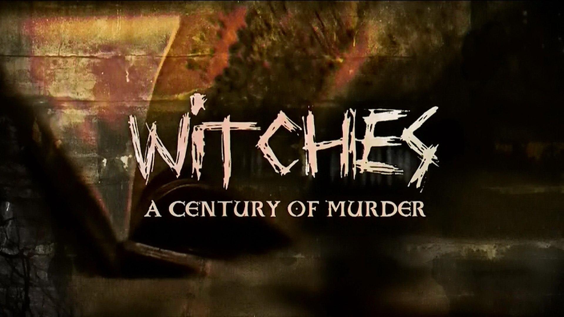 Охота на ведьм: столетие убийств / Witch Hunt A Century of Murder 2 серия из 2 (2015)