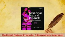 Read  Medicinal Natural Products A Biosynthetic Approach Ebook Free