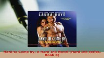 PDF  Hard to Come by A Hard Ink Novel Hard Ink series Book 3 Free Books