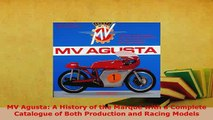 Download  MV Agusta A History of the Marque with a Complete Catalogue of Both Production and Racing PDF Online