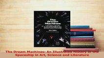 PDF  The Dream Machines An Illustrated History of the Spaceship in Art Science and Literature Download Online
