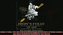 Read here Hedys Folly The Life and Breakthrough Inventions of Hedy Lamarr the Most Beautiful Woman