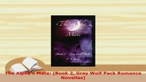 Download  The Alphas Mate Book 2 Grey Wolf Pack Romance Novellas Free Books
