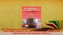 PDF  As Crianças e os Adolescentes Os Menores Infratores Uma visão crítica à luz do Estatuto Free Books