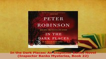 Read  In the Dark Places An Inspector Banks Novel  Inspector Banks Mysteries Book 22 Ebook Free