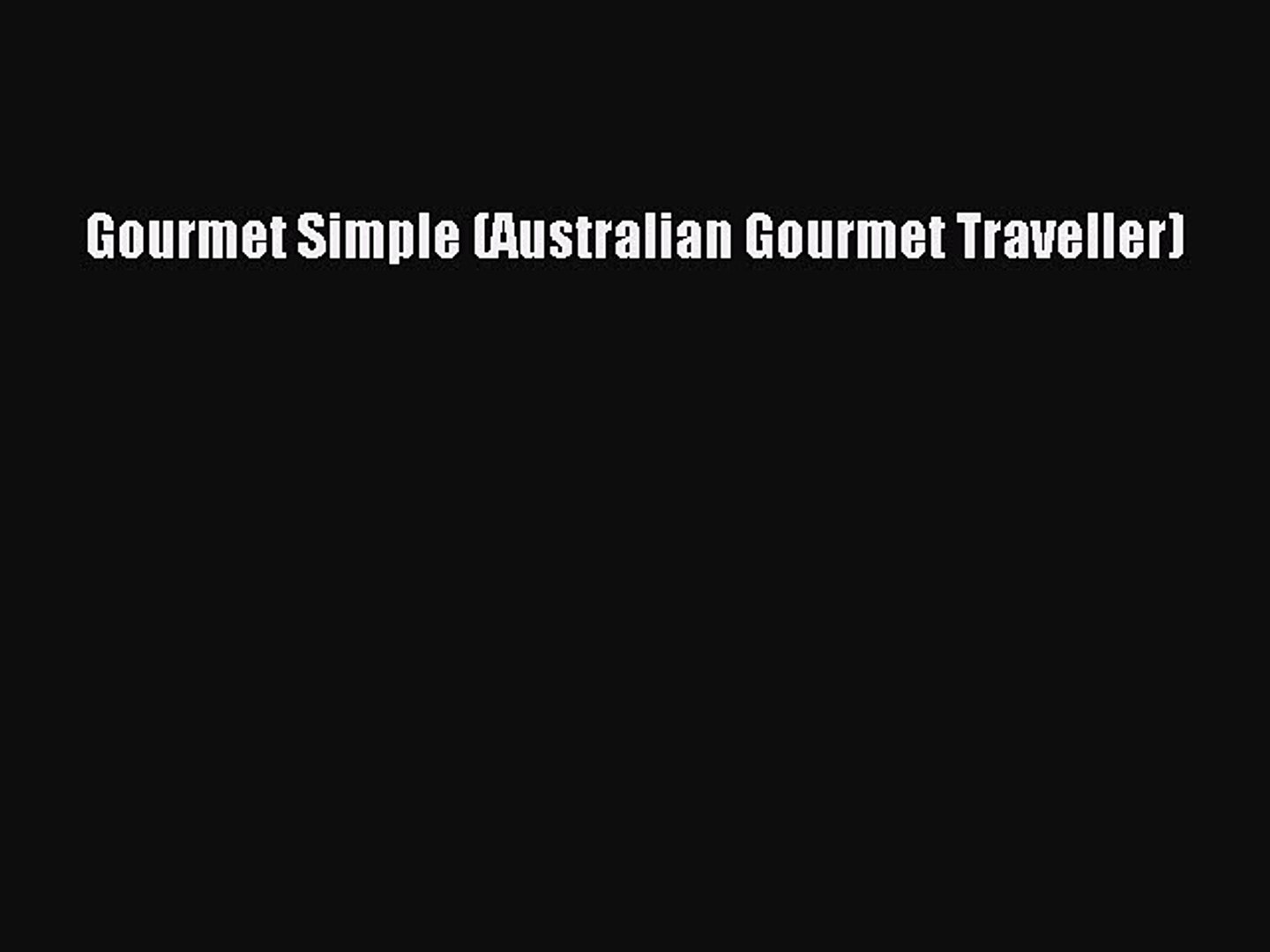 Read Gourmet Simple (Australian Gourmet Traveller) Ebook Free