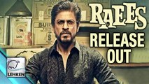 Shahrukh Khan's 'Raees' Release Date FINALLY Out