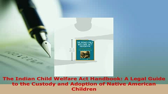 Download  The Indian Child Welfare Act Handbook A Legal Guide to the Custody and Adoption of Native  Read Online