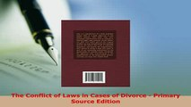 PDF  The Conflict of Laws in Cases of Divorce  Primary Source Edition Free Books