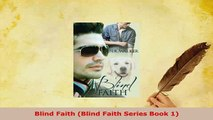 PDF  Blind Faith Blind Faith Series Book 1  Read Online
