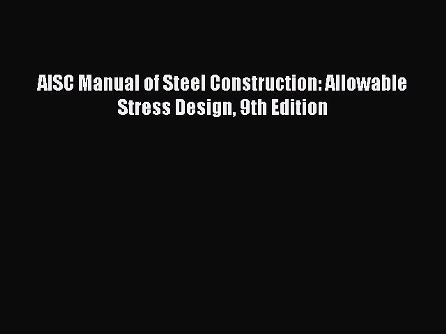 Read AISC Manual of Steel Construction: Allowable Stress Design 9th Edition  PDF Online