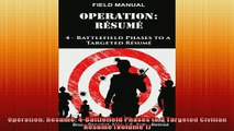 READ book  Operation Resume 4Battlefield Phases to a Targeted Civilian Resume Volume 1 Full EBook