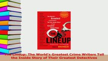 PDF  The Lineup The Worlds Greatest Crime Writers Tell the Inside Story of Their Greatest Read Full Ebook