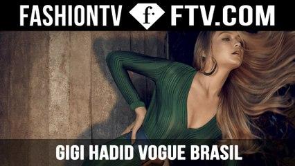 Behind The Scenes Gigi Hadid Vogue Brasil Cover   FTV.com