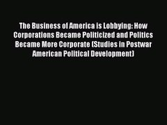 Read The Business of America is Lobbying How Corpo