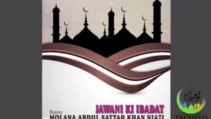 Molana Abdul Sattar - Jawani Ki Ibadat