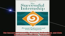 READ book  The Successful Internship Personal Professional and Civic Development Practicum  Online Free