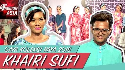 Gaya Koleksi Raya 2016 | Khari Sufi | Fashion Asia